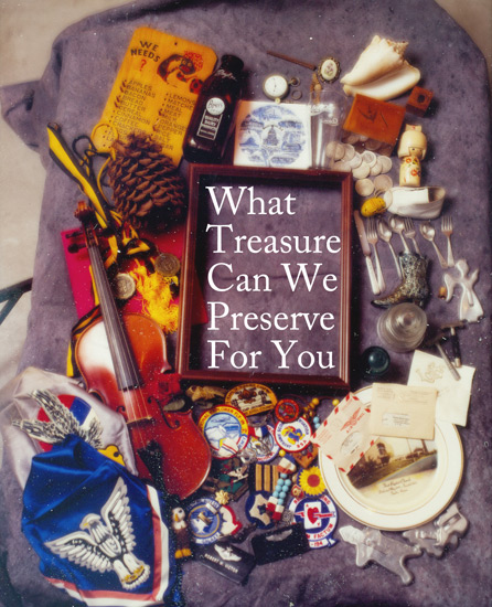 What Treasure Can We Preserver For You?